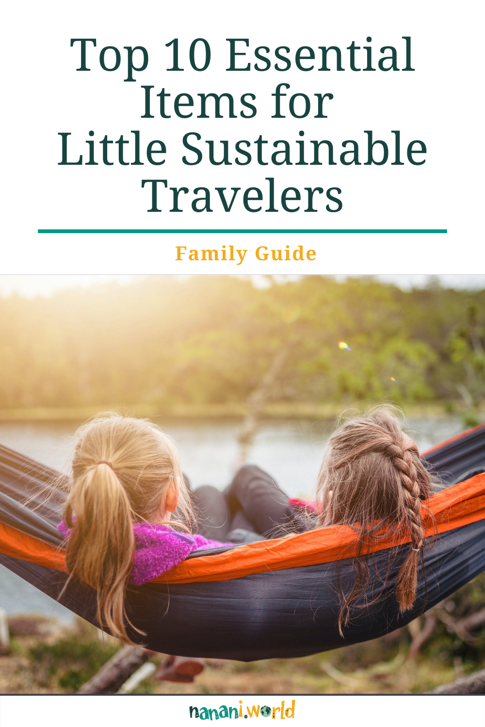 Top 10 Essential Items for Little Sustainable Travelers
